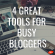 4 Great Blogging Tools for Busy Entrepreneurs